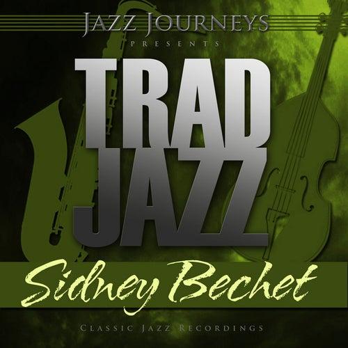 Jazz Journeys Presents Trad Jazz - Sidney Bechet by Sidney Bechet