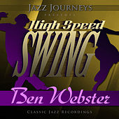 Play & Download Jazz Journeys Presents High Speed Swing - Ben Webster by Various Artists | Napster