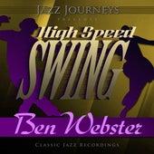 Jazz Journeys Presents High Speed Swing - Ben Webster by Various Artists