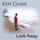 Play & Download Look Away by Ken Clark | Napster