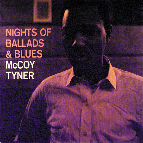 Play & Download Nights Of Ballads & Blues by McCoy Tyner | Napster