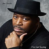 I'm Just Saying by Joe Davis
