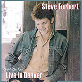 Orbit On Tour: Live in Denver, CO by Steve Forbert