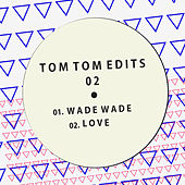 Play & Download Tom Tom Edits 02 by Various Artists | Napster
