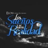 Play & Download Los Sueños Se Hacen Realidad by Eloy | Napster