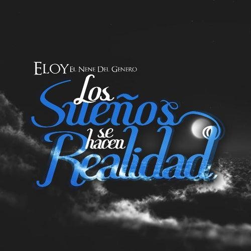 Play & Download Los Sueños Se Hacen Realidad by Eloy   Napster