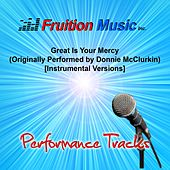 Great Is Your Mercy [Originally Performed by Donnie McClurkin] [Instrumental Performance Tracks] by Fruition Music Inc.