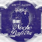 Play & Download La Noche Esta Perfecta (feat. Galante) by Eloy | Napster