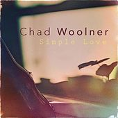 Play & Download Simple Love by Chad Woolner | Napster