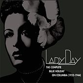 Lady Day:  The Complete Billie Holiday on Columbia 1933-1944 de Billie Holiday