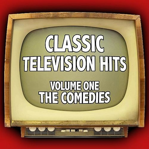 Play & Download Classic Television Hits Volume One: The Comedies by Dominik Hauser | Napster