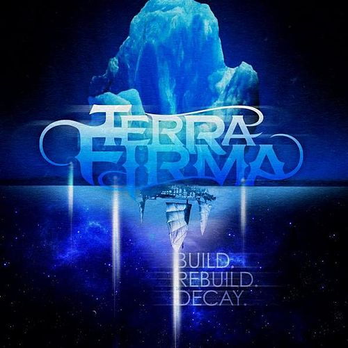 Play & Download Build. Rebuild. Decay. by TerraFirma | Napster