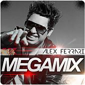 Play & Download Megamix by Alex Ferrari | Napster