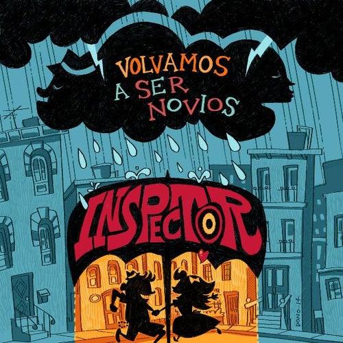 Play & Download Volvamos a Ser Novios by Inspector | Napster