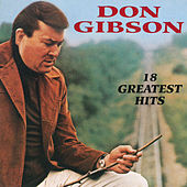 Play & Download 18 Greatest Hits by Don Gibson | Napster