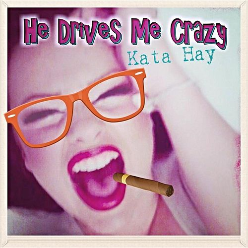 Play & Download Drives Me Crazy by Kata Hay | Napster