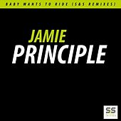 Baby Wants To Ride (S&S Remixes) Volume 1 of 2 by Jamie Principle