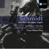 Play & Download Schmidt: Das Buch mit Sieben Siegeln by Franz Welser-Möst | Napster