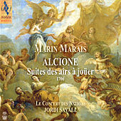 Play & Download Marin Marais: Alcione (Suite des airs à joüer) by Le Concert des Nations | Napster