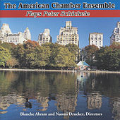 The American Chamber Ensemble Plays Peter Schickele by The American Chamber Ensemble