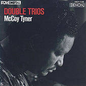 Play & Download Double Trios by McCoy Tyner | Napster