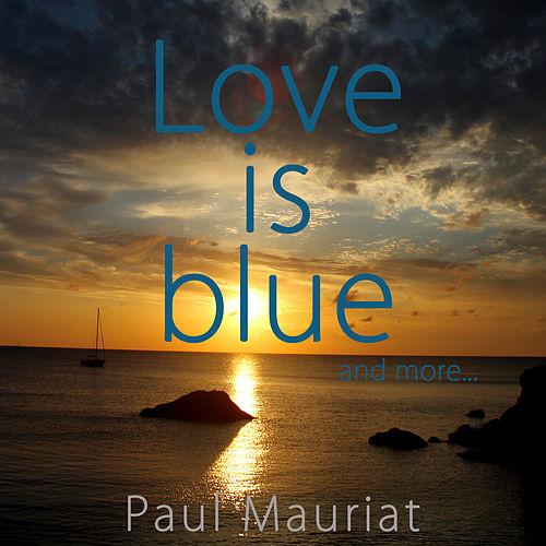 Play & Download Love Is Blue And More... by Paul Mauriat | Napster