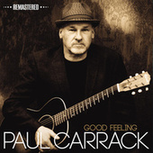 Play & Download Good Feeling (Remastered) by Paul Carrack | Napster