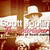 The Entertainer - The Best of Scott Joplin von Scott Joplin