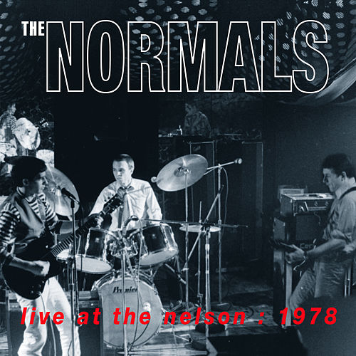 Play & Download Live at the Nelson 1978 by The Normals | Napster