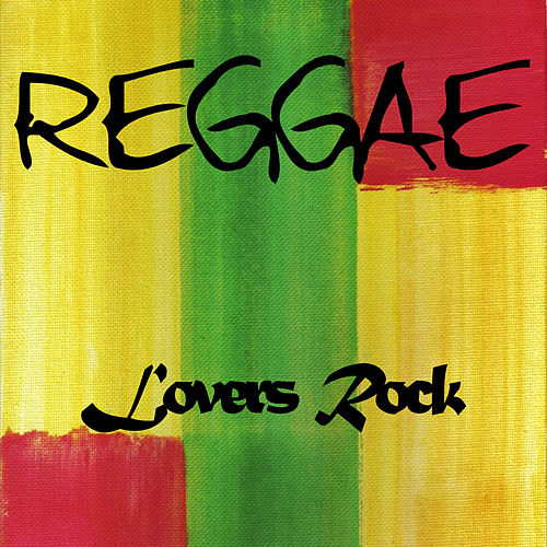 Lovers Rock Reggae by Various Artists