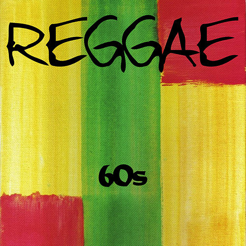 Play & Download Reggae 60s by Various Artists | Napster