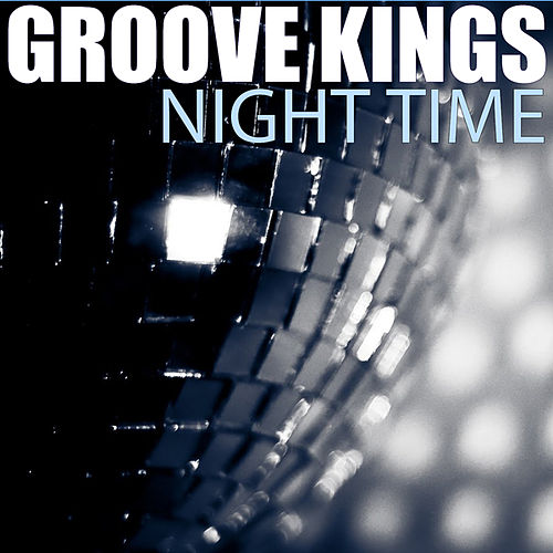 Play & Download Night Time by The Groove Kings | Napster