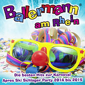 Play & Download Ballermann am Rhein– Die besten Hits zur Karneval Après Ski Schlager Party 2014 bis 2015 by Various Artists | Napster