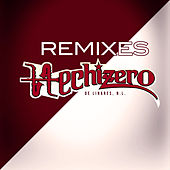 Play & Download Hechizero Remixes by Hechizeros De Linares | Napster