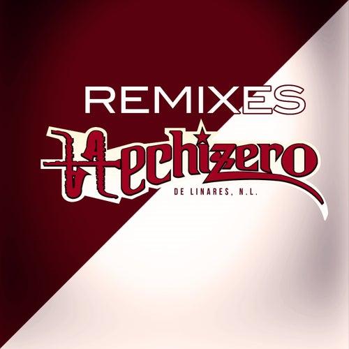 Hechizero Remixes by Hechizeros De Linares