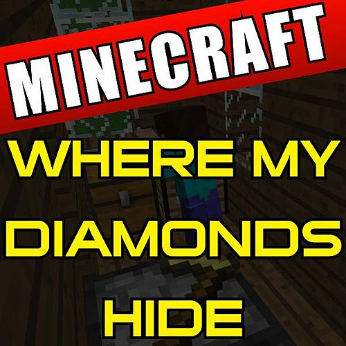 Where My Diamonds Hide Minecraft by DAB Music