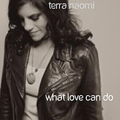 What Love Can Do (feat. Paul Duncan) by Terra Naomi