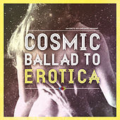 Cosmic Ballad to Erotica, Vol. 1 by Various Artists