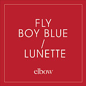 Play & Download Fly Boy Blue / Lunette by Elbow | Napster