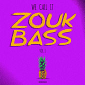 We Call It Zouk Bass Volume I by Various Artists