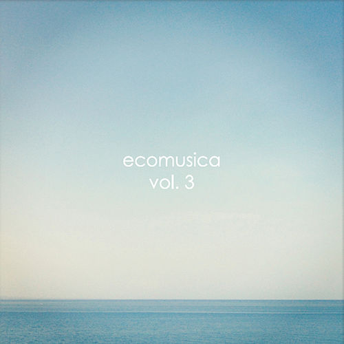 Play & Download Ecomusica, Vol. 3 by Raul Ramirez | Napster