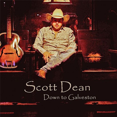 Play & Download Down to Galveston by Scott Dean | Napster