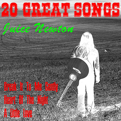 20 Great Songs by Juice Newton