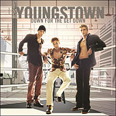 Down For The Get Down by Youngstown