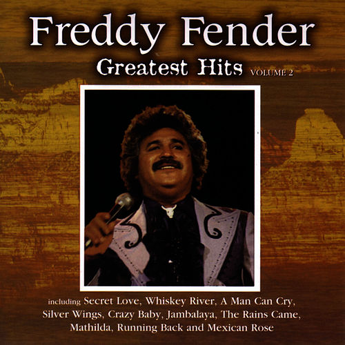 Play & Download Greatest Hits Vol. 2 by Freddy Fender | Napster