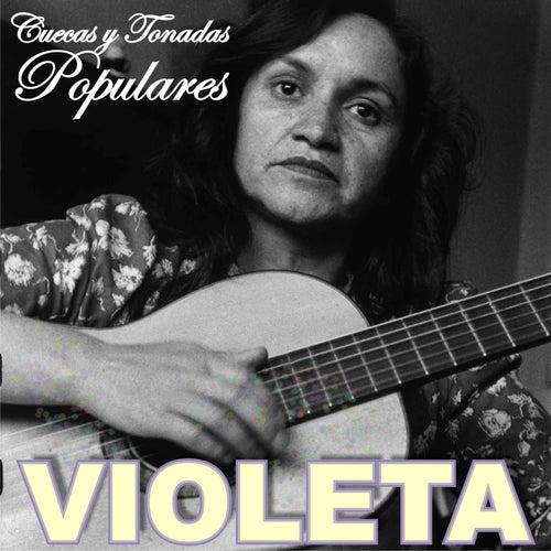 Play & Download Cuecas y Tonadas Populares by Violeta Parra | Napster
