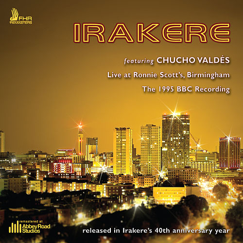 Irakere - Live at Ronnie Scott's Birmingham by Irakere