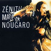 Play & Download Zénith Made In Nougaro (Remasterisé 2014) by Claude Nougaro | Napster