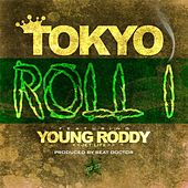 Play & Download Roll 1 (feat. Young Roddy) by Tokyo | Napster