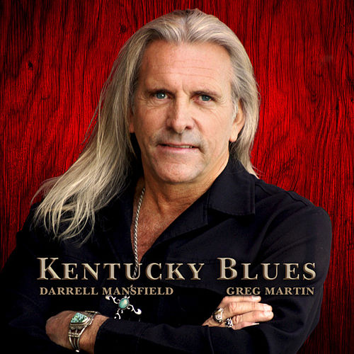 Play & Download Kentucky Blues (feat. Greg Martin) by Darrell Mansfield | Napster